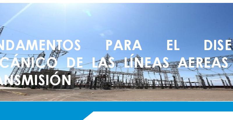 Seminario internacional: Fundamentos para el diseño mecánico de las líneas de transmisión
